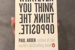 """Review sách """"Whatever you think, think opposite"""" của Paul Arden"""