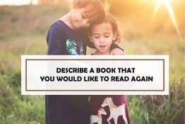 IELTS SPEAKING PART 2: Describe a book that you would like to read again