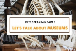 IELTS Speaking Part 1:  MUSEUMS