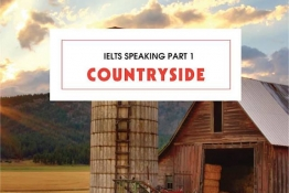 IELTS Speaking part 1: Living in the countryside