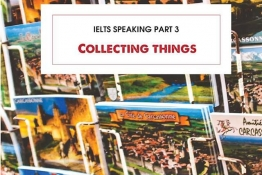 IELTS Speaking part 3 : Collecting things