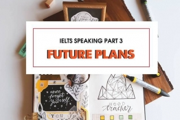 IELTS Speaking part 3: FUTURE PLANS