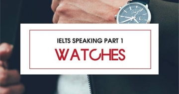 IELTS SPEAKING PART 1 : WATCHES