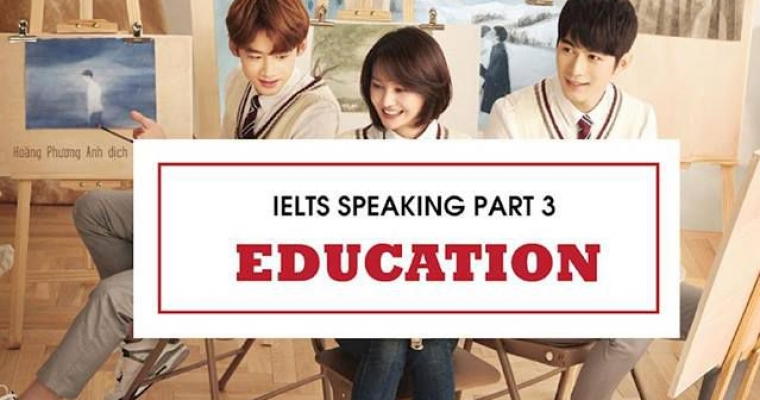 IELTS SPEAKING PART 3 : EDUCATION