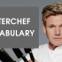 IELTS VOCABULARY : MASTERCHEF VOCABULARY - REALITY SHOW