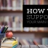 HOW TO SUPPORT YOUR MAIN IDEAS  IN IELTS WRITING TASK 2