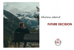 IDIOMS ABOUT FUTURE DECISION