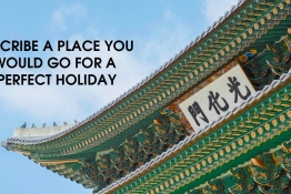 IELTS SPEAKING PART 2 : DESCRIBE A PLACE YOU WOULD GO FOR A PERFECT HOLIDAY