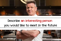 IELTS SPEAKING PART 2: Describe an interesting person you would like to meet in the future (P2)