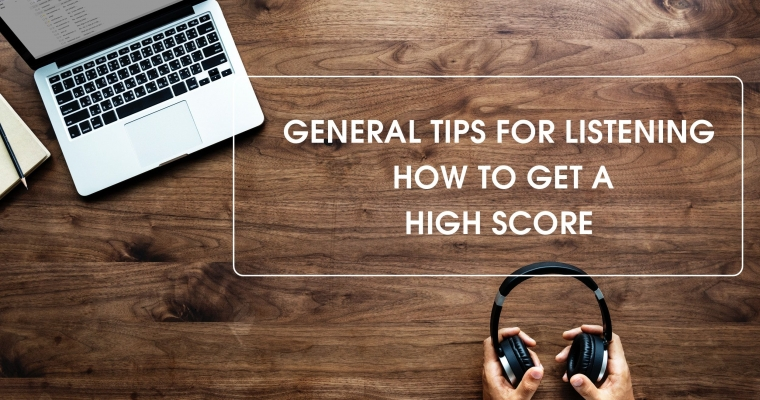 IELTS TIPS : GENERAL TIPS for LISTENING - How to get a HIGH SCORE